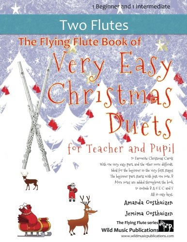 THE FLYING FLUTE BOOK of Very Easy Christmas Duets for Teacher & Pupil