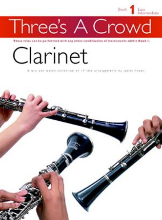 THREE'S A CROWD  Book 1 Clarinet trios