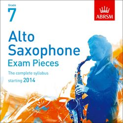 ALTO SAXOPHONE EXAM PIECES CD Grade 7 (2014-2017)
