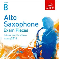 ALTO SAXOPHONE EXAM PIECES CD Grade 8 (2014-2017)