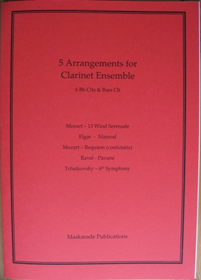 FIVE ARRANGEMENTS for Clarinet Ensemble (score & parts)