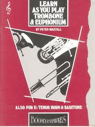 LEARN AS YOU PLAY Trombone and Euphonium (treble clef)