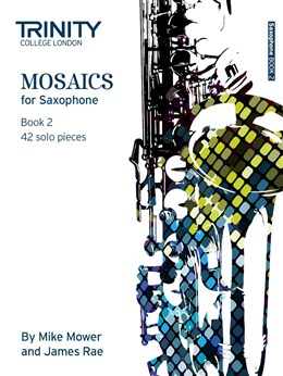 MOSAICS for Saxophone Book 2 (Grades 6-8)