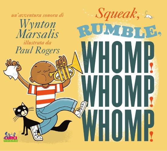SQUEAK, RUMBLE, WHOMP! WHOMP! WHOMP!