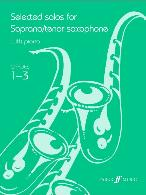 SELECTED SOLOS for Soprano/Tenor Saxophone Grades 1-3