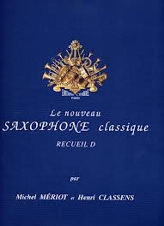 LE NOUVEAU SAXOPHONE CLASSIQUE Volume D