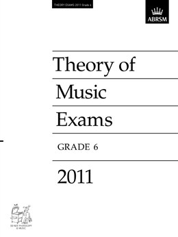 THEORY OF MUSIC EXAMS Grade 6 2011