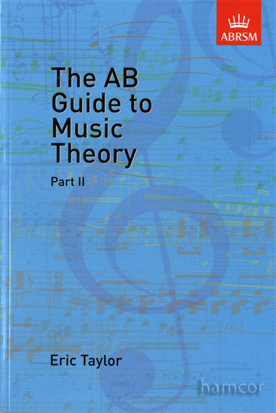 THE AB GUIDE TO MUSIC THEORY Part 2 (Grades 6-8)