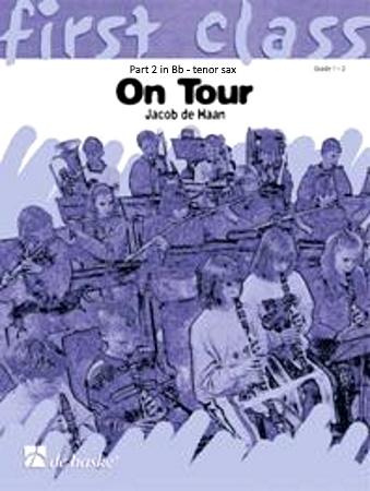 FIRST CLASS ON TOUR Part 2 B: Tenor Sax