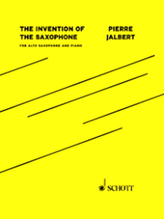 THE INVENTION OF THE SAXOPHONE