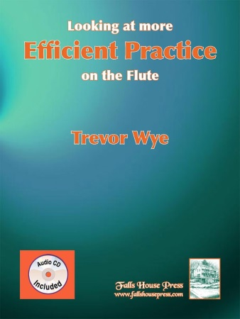 LOOKING AT MORE EFFICIENT PRACTICE on the Flute + CD
