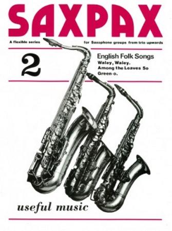 SAX PAX 2: English Folk Songs (score & parts)