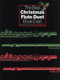 THE BEST CHRISTMAS FLUTE DUET BOOK EVER