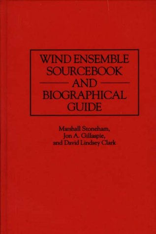 WIND ENSEMBLE SOURCEBOOK AND BIOGRAPHICAL GUIDE