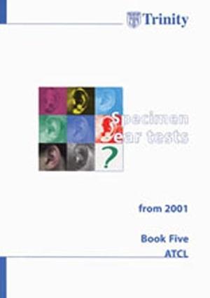 SPECIMEN EAR TESTS Book 5 ATCL