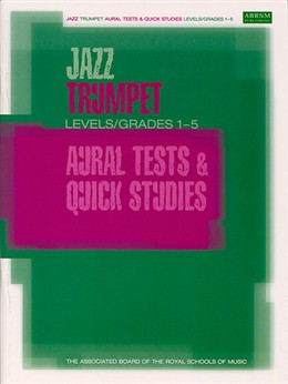 JAZZ TRUMPET AURAL TESTS & QUICK STUDIES Grades 1-5