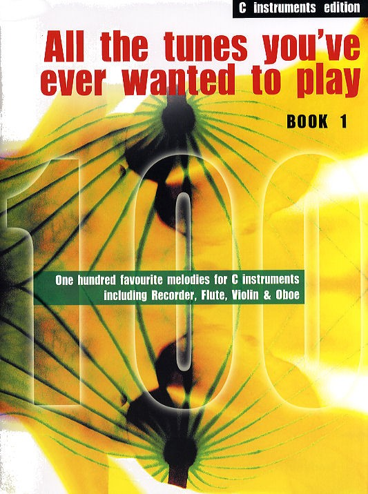 ALL THE TUNES YOU'VE EVER WANTED TO PLAY Book 1