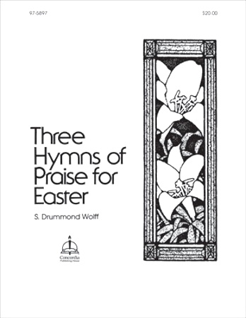 THREE HYMNS OF PRAISE FOR EASTER