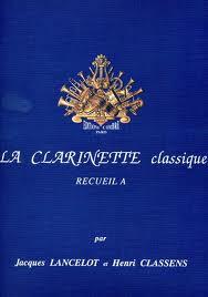 LA CLARINETTE CLASSIQUE Volume A