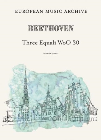 THREE EQUALI WoO 30 (score & parts)