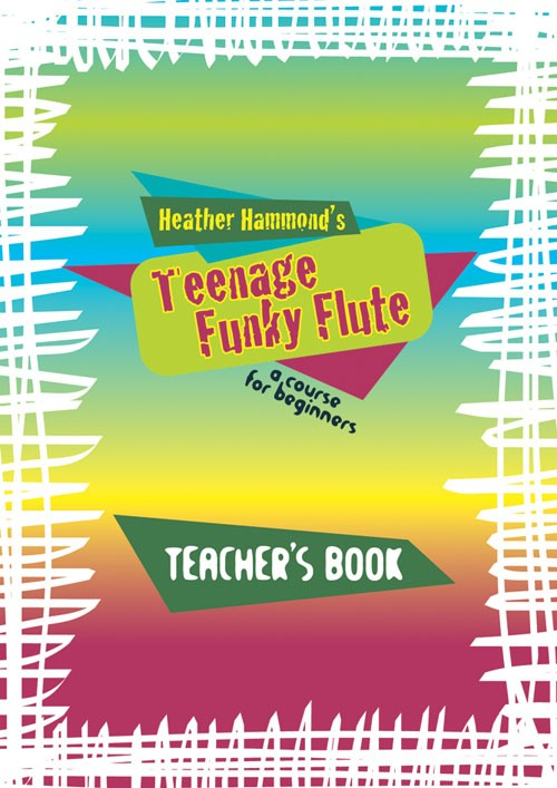 TEENAGE FUNKY FLUTE Teacher's Book