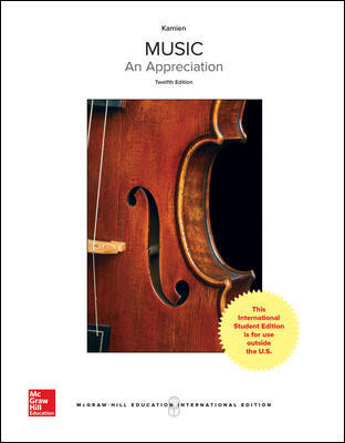 MUSIC: AN APPRECIATION (12th Edition)