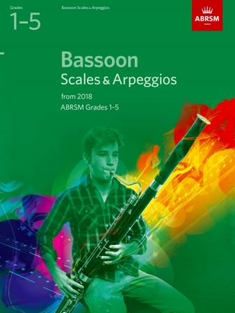 BASSOON SCALES & ARPEGGIOS Grade 1-5 (from 2018)