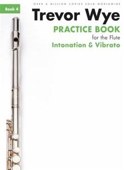 PRACTICE BOOK FOR THE FLUTE Book 4 - Intonation & Vibrato