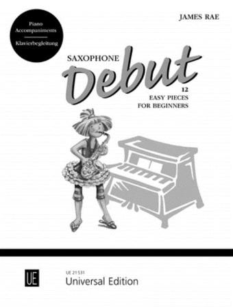 SAXOPHONE DEBUT Piano Accompaniments