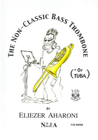 THE NON-CLASSIC BASS TROMBONE (or Tuba) + 2CDs