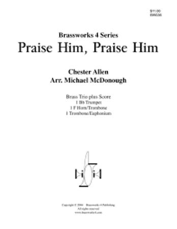 PRAISE HIM, PRAISE HIM