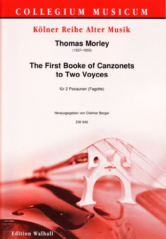 THE FIRST BOOKE OF CANZONETS TO TWO VOYCES