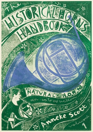 The HISTORICAL HORNS HANDBOOK Volume 1