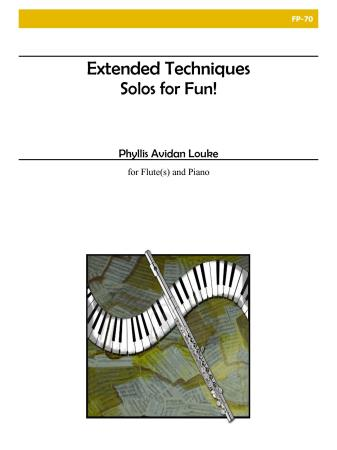 EXTENDED TECHNIQUES - SOLOS FOR FUN!