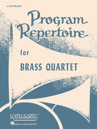 PROGRAM REPERTOIRE FOR BRASS QUARTET trombone