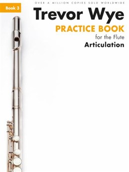 PRACTICE BOOK FOR THE FLUTE Book 3 - Articulation