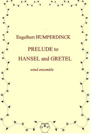 PRELUDE TO HANSEL AND GRETEL (score & parts)