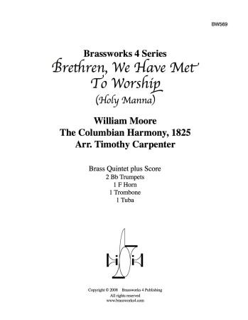 BRETHREN, WE HAVE MET TO WORSHIP