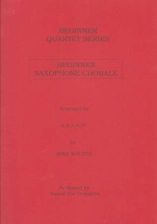 BEGINNER SAXOPHONE CHORALE (score & parts)