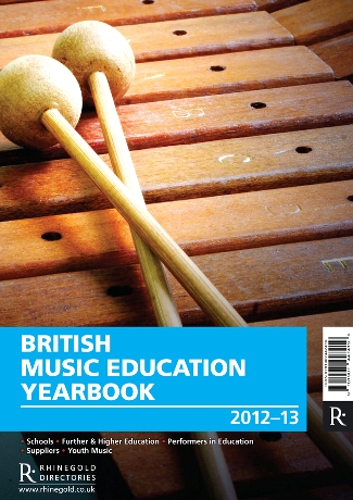 BRITISH MUSIC EDUCATION YEARBOOK 2012-2013