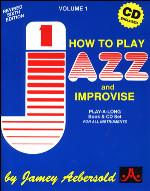 HOW TO PLAY JAZZ AND IMPROVISE Volume 1 + 2CDs