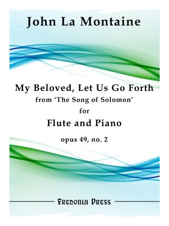 MY BELOVED, LET US GO FORTH from The Song of Solomon