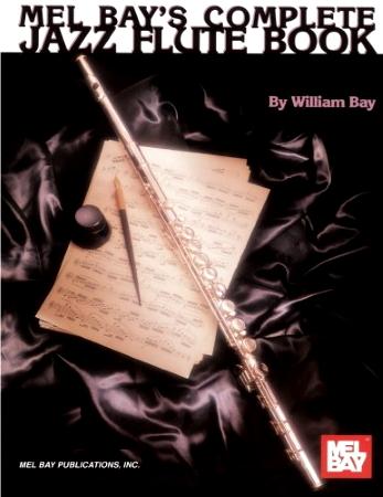 MEL BAY'S COMPLETE JAZZ FLUTE BOOK