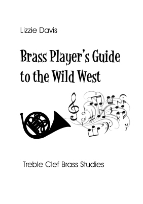 THE BRASS PLAYER'S GUIDE TO THE WILD WEST Intermediate Studies (treble clef)