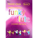 FUNKY FLUTE Book 3 Teacher's Book