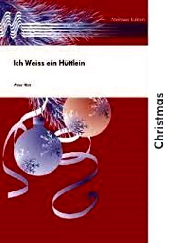 ICH WEISS EIN HUTTLEIN (score & parts)