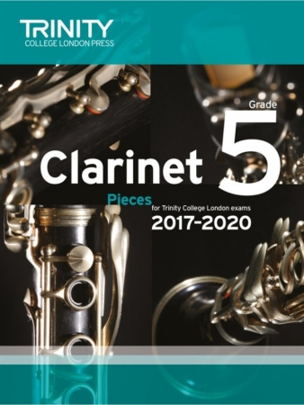 CLARINET PIECES 2017-2020 Grade 5 (score & part)
