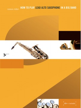 HOW TO PLAY LEAD ALTO SAX IN A BIG BAND + CD