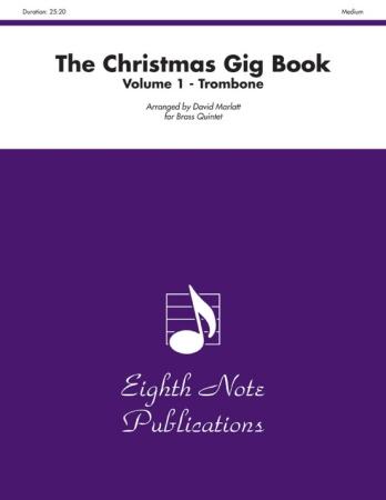 THE CHRISTMAS GIG BOOK Volume 1 - Trombone