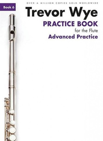 PRACTICE BOOK FOR THE FLUTE Book 6 - Advanced Practice